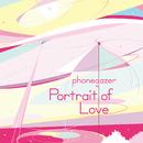 Portrait of Love/phonegazer