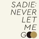 NEVER LET ME GO/SADIE