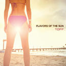FLAVORS OF THE SUN/T-OFF