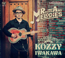ROOTS AND MELODIES/KOZZY IWAKAWA