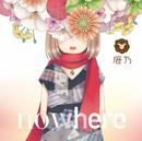 nowhere/鹿乃