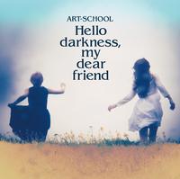 Hello darkness, my dear friend/ART-SCHOOL