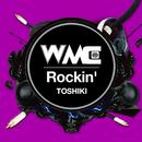 Rockin'/TOSHIKI
