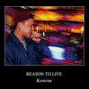 REASON TO LIVE/KOWREE