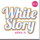 White Story Hi-R/ANNA☆S