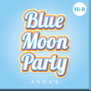 Blue Moon Party Hi-R/ANNA☆S