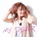 MY DEAR/渡嘉敷佳重