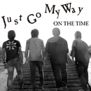 Just Go My Way/ON THE TIME