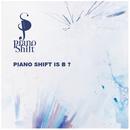 PIANO SHIFT IS B?/Piano Shift