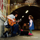 Live in Tube/土門秀明