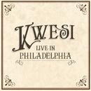 Live in Philadelphia/Kwesi