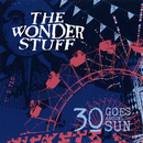 30 Goes Around The Sun/The Wonder Stuff
