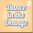 Dance in the Orange Hi-R/ANNA☆S
