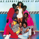 KEEP IT UP/B.T. EXPRESS