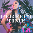 PERFECT TIME/NaNa