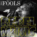 REBEL MUSIC/THE FOOLS
