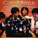 Stage of Music/CK-Mock