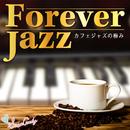Forever Jazz ~カフェジャズの極み~/Moonlight Jazz Blue & JAZZ PARADISE