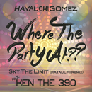 Where The Party At??/HAYAUCHIGOMEZ feat. KEN THE 390