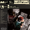 A DAY IN THE LIFE/MOL53 & KIDDBLAZZ