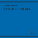 The World Of Electronic Sound/Kazunao Nagata