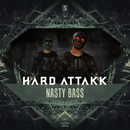 Nasty Bass/Hard Attakk
