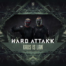 Kaos Is Law/Hard Attakk