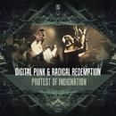 Protest Of Indignation/Digital Punk & Radical Redemption