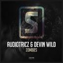 Zombies/Audiotricz & Devin Wild