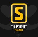 Caramba!/The Prophet