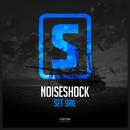 Set Sail/Noiseshock