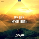 We Are Everything/Deako