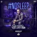 #NOSLEEP/Hard Driver