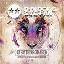 Everything Changed (Official WiSH Outdoor 2016 Dedicated Anthem)/D-Block & S-te-Fan