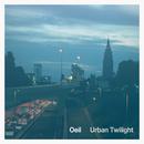 Urban Twilight (Remaster)/Oeil