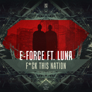 F*ck This Nation/E-Force ft. Luna