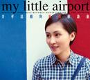 Poetics - Something Between Montparnasse and Mongkok/My Little Airport