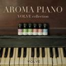 AROMA PIANO -VOLVE collection- こころを癒す究極のアロマピアノ/四葉