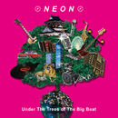 Under The Trees of The Big Beat/NEON
