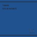 fuyu ni katarite/TAMARU