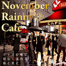 November Rainny Cafe ~ジャズの様に切なく流れる雨と共に~/Moonlight Jazz Blue and JAZZ PARADISE