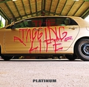 THE TAGGING LIFE/PLATINUM