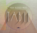 TABLE/YOSHI BLESSED MUSIC PRESENTS