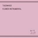 Flower Instrumental/Tagomago