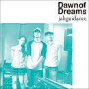 Dawn of Dreams/jahguidance