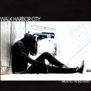 Breaking The Bad Habits/Walk Harbor City