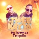 Tequila/Da Tweekaz