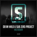 Meltdown/Devin Wild & Sub Zero Project