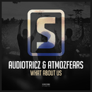 What About Us/Audiotricz & Atmozfears
