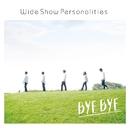 ByeBye/WideShowPersonalities